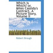 Which Is Which? Or, Miles Cassidy's Contract. a Picture Story, Volume II by Robert Brough