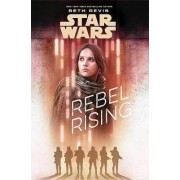 Star Wars: Rebel Rising by Beth Revis