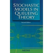 Stochastic Models in Queueing Theory by Jyotiprasad Medhi