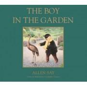 The Boy in the Garden by Allen Say