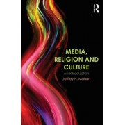 Media, Religion and Culture by Jeffrey H. Mahan