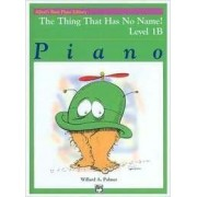 The Thing That Has No Name! by Willard A Palmer