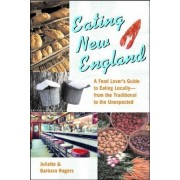 Eating New England by Juliette Rogers