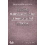 Studiile transdisciplinare si intelectualul ortodox. - Confruntarea stiintei si a studiilor contemporane in context traditionalist