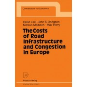 The Costs of Road Infrastructure and Congestion in Europe by Heike Link