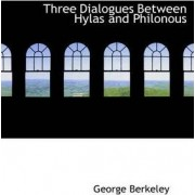 Three Dialogues Between Hylas and Philonous by George Berkeley