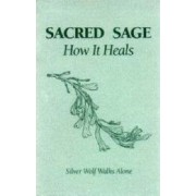 Sacred Sage by Silver Wolf Walks Alone