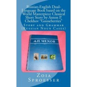Russian-English Dual-Language Book Based on the World Masterpiece Classical Short Story by Anton P. Chekhov Gooseberries by Mrs Zoia Sproesser
