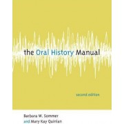 The Oral History Manual by Barbara W. Sommer