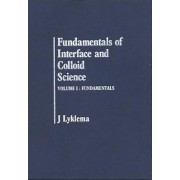 Fundamentals of Interface and Colloid Science: Fundamentals v. 1 by J. Lyklema