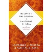 Buddhist Philosophy of Language in India by Lawrence J. McCrea