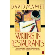Writing in Restaurants by Professor David Mamet