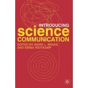 Introducing Science Communication by Professor Mark L. Brake