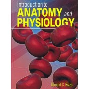 Introduction to Anatomy and Physiology by Donald C Rizzo