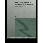 The Social World of Jesus and the Gospels by STD Bruce J. Malina