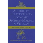 Authority Relations and Economic Decision-making in Vietnam by Dang Phong