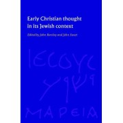 Early Christian Thought in its Jewish Context by John M. G. Barclay