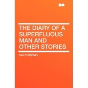 The Diary of a Superfluous Man and Other Stories by Ivan Sergeevich Turgenev
