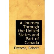 A Journey Through the United States and Part of Canada by Everest Robert