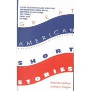 Great American Short Stories by Wallace Stegner