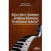 """Alice Herz-Sommer. """"Grădina Edenului în mijlocul iadului""""."""