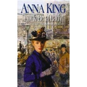 Luck Be a Lady by Anna King