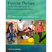 Exercise Therapy in the Management of Musculoskeletal Disorders by Fiona Wilson
