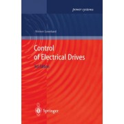 Control of Electrical Drives by Werner Leonhard