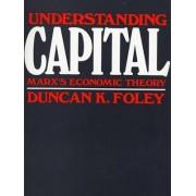 Understanding Capital by Duncan K. Foley