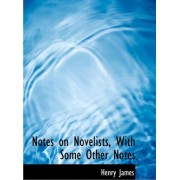 Notes on Novelists, with Some Other Notes by Jr. Henry James