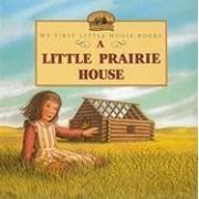 A Little Prairie House by Laura Ingalls Wilder
