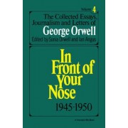 The Collected Essays, Journalism and Letters of George Orwell, Vol. 4, 1945-1950 by George Orwell