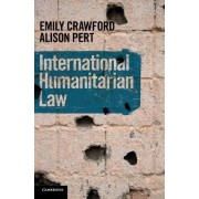 International Humanitarian Law by Emily Crawford