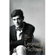 The Essays of Leonard Michaels by Leonard Michaels