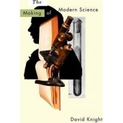 The Making of Modern Science by David Knight