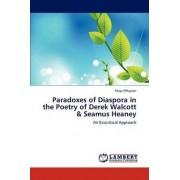 Paradoxes of Diaspora in the Poetry of Derek Walcott & Seamus Heaney by ElHayawi Mayy