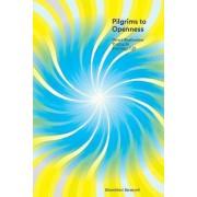 Pilgrims to Openness by Shambhavi Sarasvati