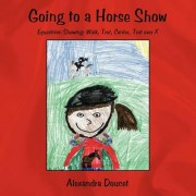 Going to a Horse Show by Alexandra Doucet
