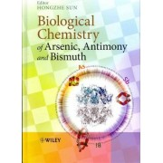 Biological Chemistry of Arsenic, Antimony and Bismuth by Hongzhe Sun