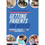 Getting Parents on Board: Partnering to Increase Math and Literacy Achievement, K-5