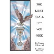 The Light Shall Set You Free by Milanovich