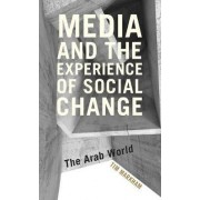 Media and the Experience of Social Change by Tim Markham