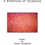 A Minefield of Etceteras by Peggy Heinrich