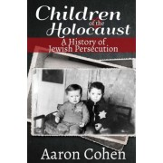 Children of the Holocaust by World War 2 Publishing