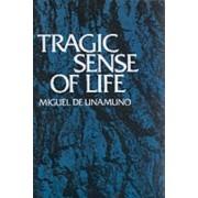 Tragic Sense of Life by Miguel de Unamuno