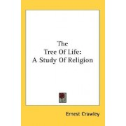 The Tree of Life by Ernest Crawley