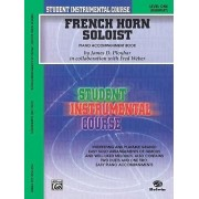 French Horn Soloist Piano Accompaniment Book by James D Ployhar