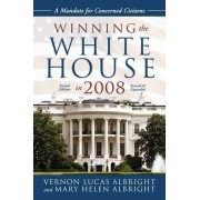 Winning the White House in 2008 by Vernon Lucas Albright