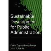 Sustainable Development for Public Administration by Deniz Zeynup Leuenberger