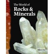 The World of Rocks and Minerals by William B. Rice